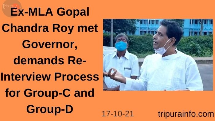 Ex-MLA Gopal Chandra Roy met Governor, demands Re-Interview Process for Group-C and Group-D posts by listing PRTC as mandatory.