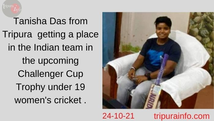 Tanisha Das from Tripura getting a place in the Indian team in the upcoming Challenger Cup Trophy under 19 women